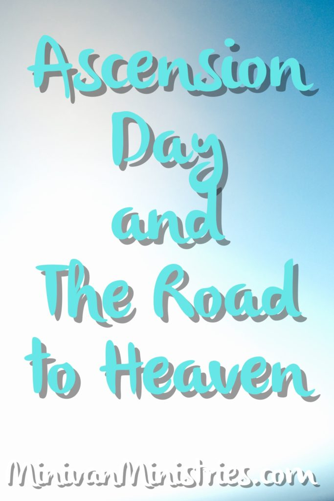 Ascension Day and the Road to Heaven