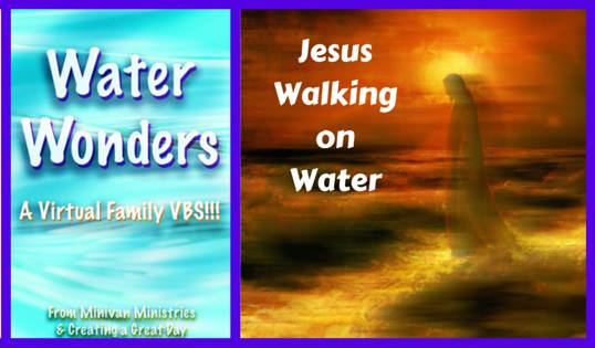 Water Wonders:  Jesus Walks on Water