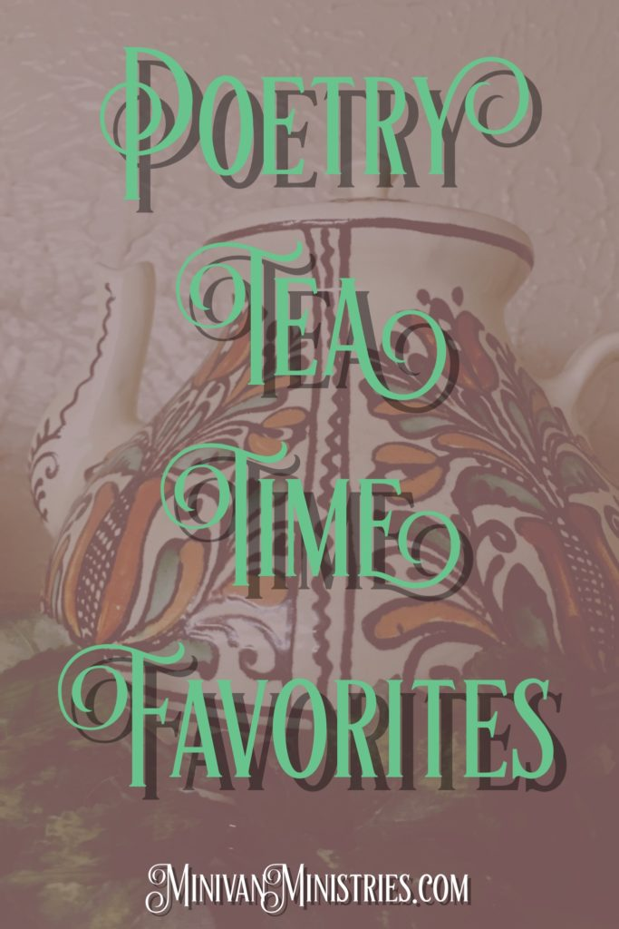 Poetry Tea Time Favorites