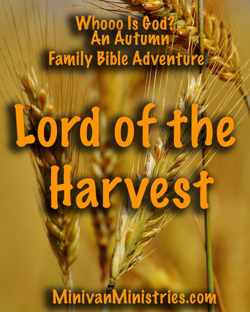 Whooo Is God? An Autumn Family Bible Adventure:  Lord of the Harvest