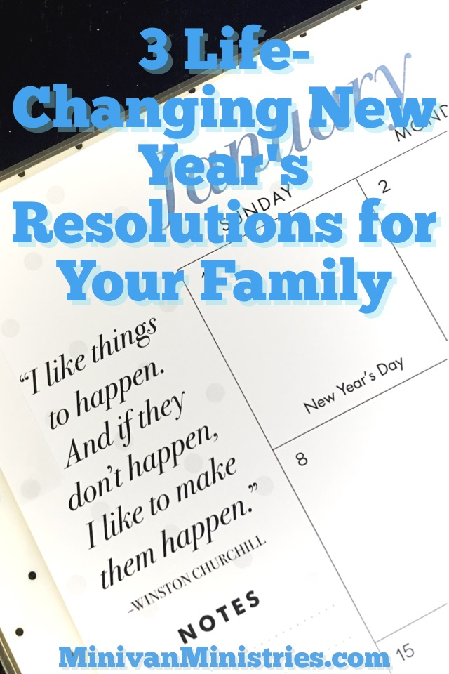 3 Life-Changing New Year's Resolutions for Your Family