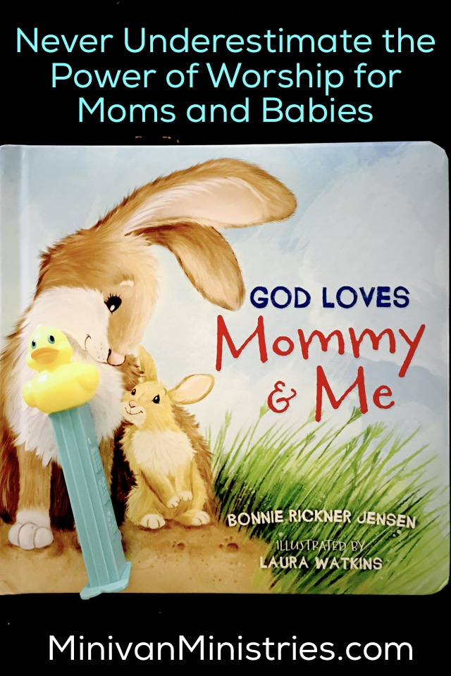 Never Underestimate the Power of Worship for Moms and Babies