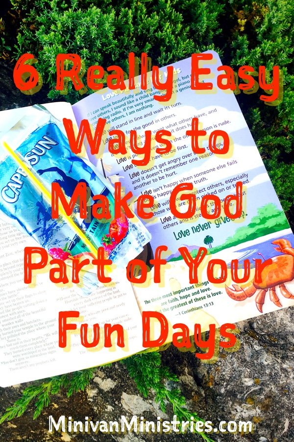 6 Really Fun Ways to Make God Part of Your Fund Days: All days should include God, even your busy and fun ones!