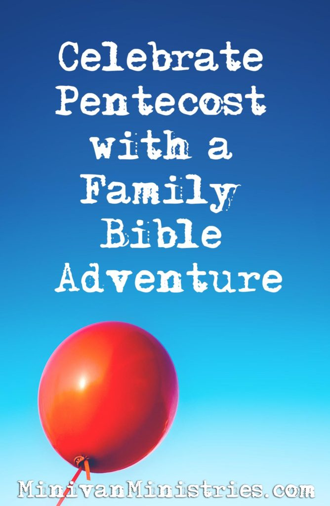 Celebrate Pentecost with a Family Bible Adventure