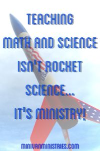 Teaching Math and Science Isn't Rocket Science...It's Ministry!