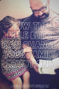 How the Bible Blitz Will Change Your Family Devotions