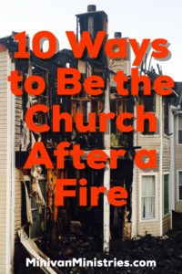 10 Ways to Be the Church After a Fire