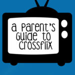 A Parent's Guide to Crossflix