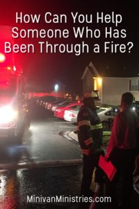 How Can You Help Someone Who Has Been Through a Fire