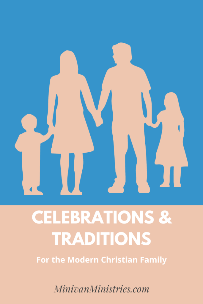 Celebrations and Traditions for the Modern Christian Family